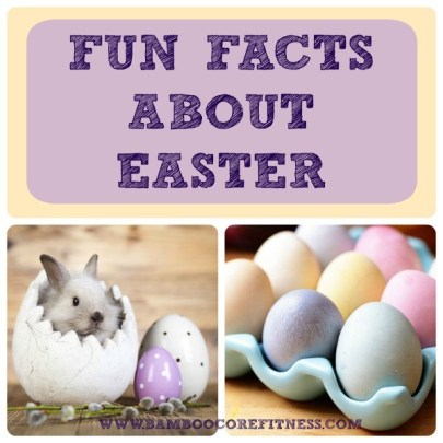 Fun-Facts-About-Easter-Bamboo-Core-Fitnes